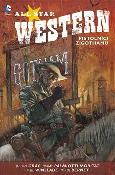 All Star Western 1: Pistolníci z Gothamu