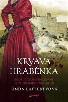 Krvavá hraběnka - Prokletí čachtické paní se táhne napříč staletími