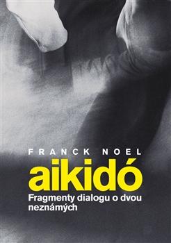 Aikido - Fragmenty dialogu o dvou neznámých
