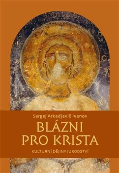 Blázni pro Krista - Kulturní dějiny jurodství