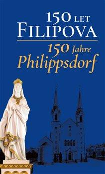 150 let Filipova / 150 Jahre Philippsdorf