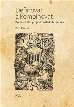 Definovat a kombinovat - Komenského projekt posledního jazyka