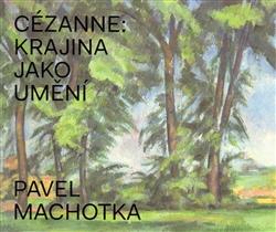 Cézanne: Krajina jako umění