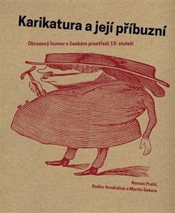 Karikatura a její příbuzní - Obrazový humor v českém prostředí 19. století