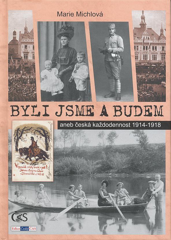 Byli jsme a budem - Aneb česká každodennost 1914-1918