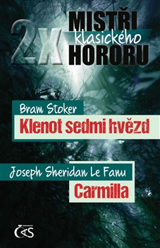 2x mistři klasického hororu - Bram Stoker – Klenot sedmi hvězd, Joseph Sheridan LeFanu - Carmilla