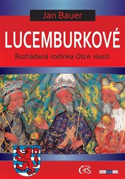 Lucemburkové - Rozhádaná rodinka Otce vlasti