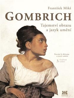 Gombrich - Tajemství obrazu a jazyk umění - Pozvání k dějinám a teorii umění