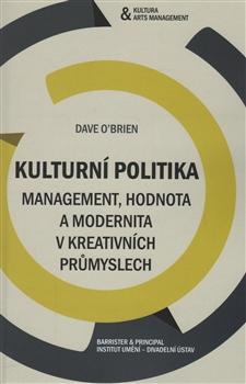 Kulturní politika - Management, hodnota a modernita