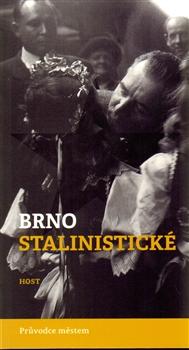 Brno stalinistické - Průvodce městem