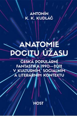Anatomie pocitu úžasu - Česká populární fantastika 1990 – 2012 v kulturním, sociálním a literárním kontextu