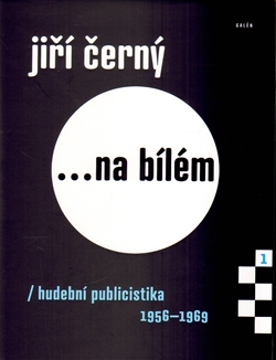 Jiří Černý... na bílém - hudební publicistika 1956-1969