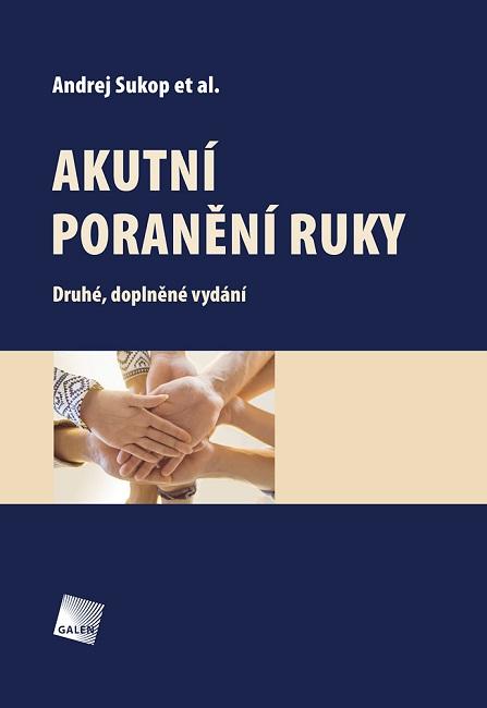 Akutní poranění ruky (Druhé, doplněné vydání)