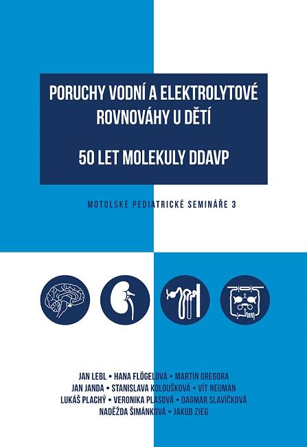 Poruchy vodní a elektrolytové rovnováhy u dětí / 50 let molekuly DDAVP - Motolské pediatrické semináře 3