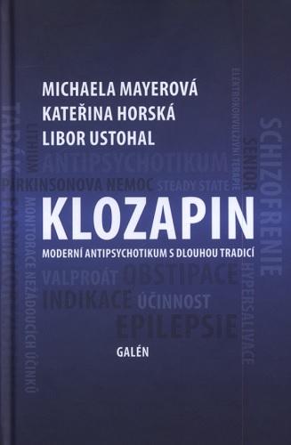 Klozapin - Moderní antipsychotikum s dlouhou tradicí