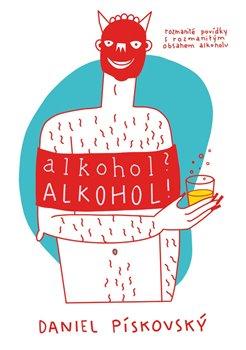 Alkohol? Alkohol!