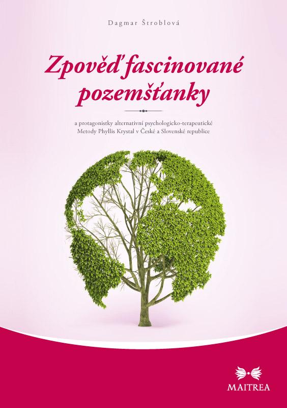 Zpověď fascinované pozemšťanky - a protagonistky alternativní psychologicko-terapeutické Metody Phyllis Krystal v České a Slovenské republice