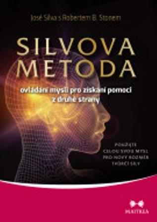 Silvova metoda ovládání mysli pro získání pomoci z druhé strany - Použijte celou svou mysl pro nový rozměr tvůrčí síly