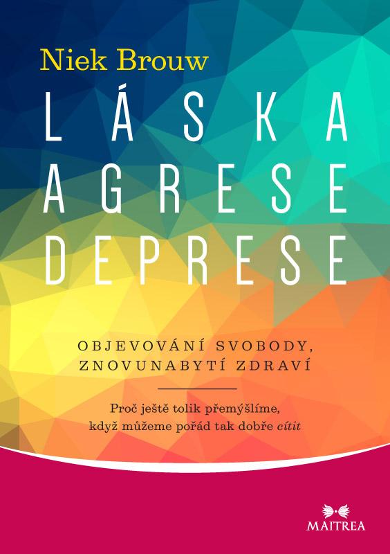 Láska, agrese, deprese - Objevování svobody, znovunabytí zdraví