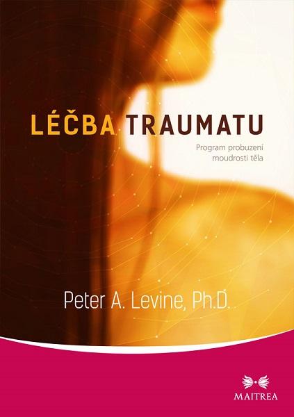 Léčba traumatu - Program probuzení moudrosti těla