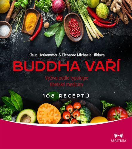 Buddha vaří - Výživa podle typologie tibetské medicíny