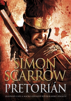 Pretorián - Legionáři Cato a Macro odhalují republikánské spiknutí