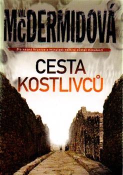 Cesta kostlivců - Zlo nezná hranice a minulost odmítá zůstat minulostí
