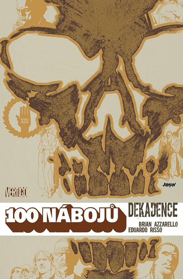 100 nábojů: 10 - Dekadence
