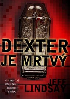 Dexter je mrtvý - Všechno pěkné jednou skončí. I noční toulky s nožem