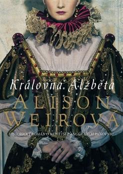 Královna Alžběta - Sňatkové hry největší z anglických panovnic