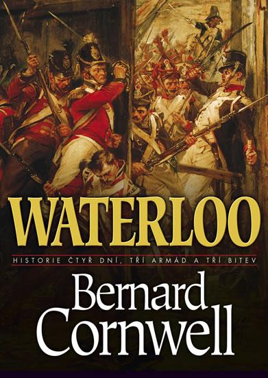 Waterloo - Historie čtyř dnů, tří armád a tří bitev