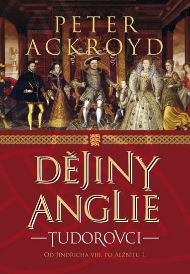 Dějiny Anglie - Tudorovci - Od Jindřicha VIII. po Alžbetu I.