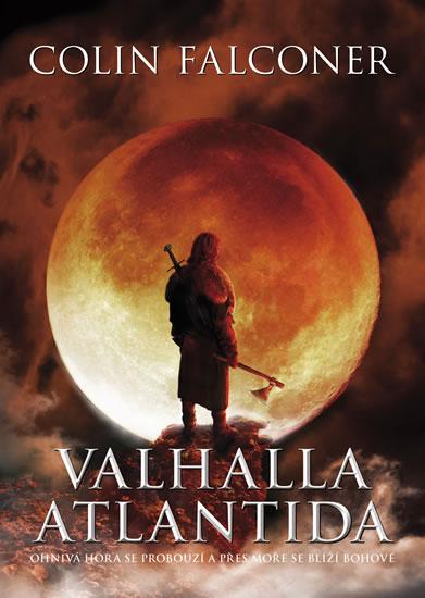 Valhalla Atlantida - Ohnivá hora se probouzí a přes moře se blíži bohové