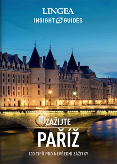 Paříž - Zažijte - 100 typů pro nevšední zážitky