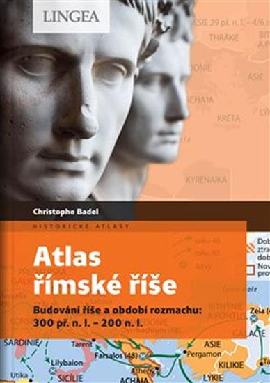 Atlas římské říše - Budování říše a období rozmachu: 300 př. n. l.-200 n. l.