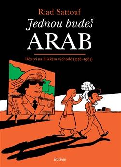 Jednou budeš arab - Dětství na blízkém východě (1978-1984)