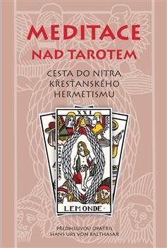 Meditace nad tarotem - Cesta do nitra křesťanského hermetismu
