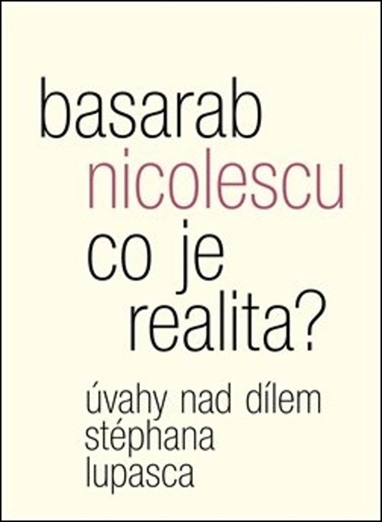 Co je realita? - Úvahy nad dílem Stéphana Lupasca