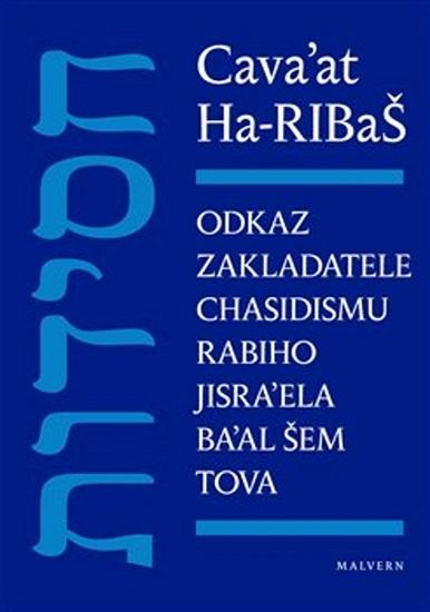 Cavaat Ha-RIBaŠ - Odkaz zakladatele chasidismu rabiho Jisraela Baal Šem Tova