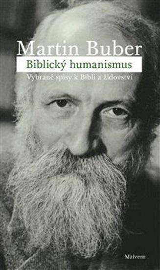 Biblický humanismus - Vybrané spisy k Bibli a židovství