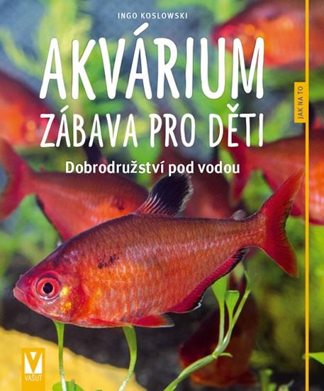 Akvárium – zábava pro děti - Dobrodružství pod vodou