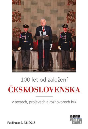 100 let od založení Československa - v textech, projevech a rozhovorech