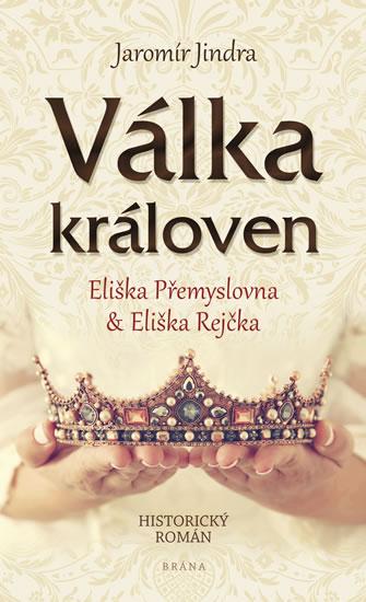 Válka královen - Eliška Přemyslovna & Eliška Rejčka