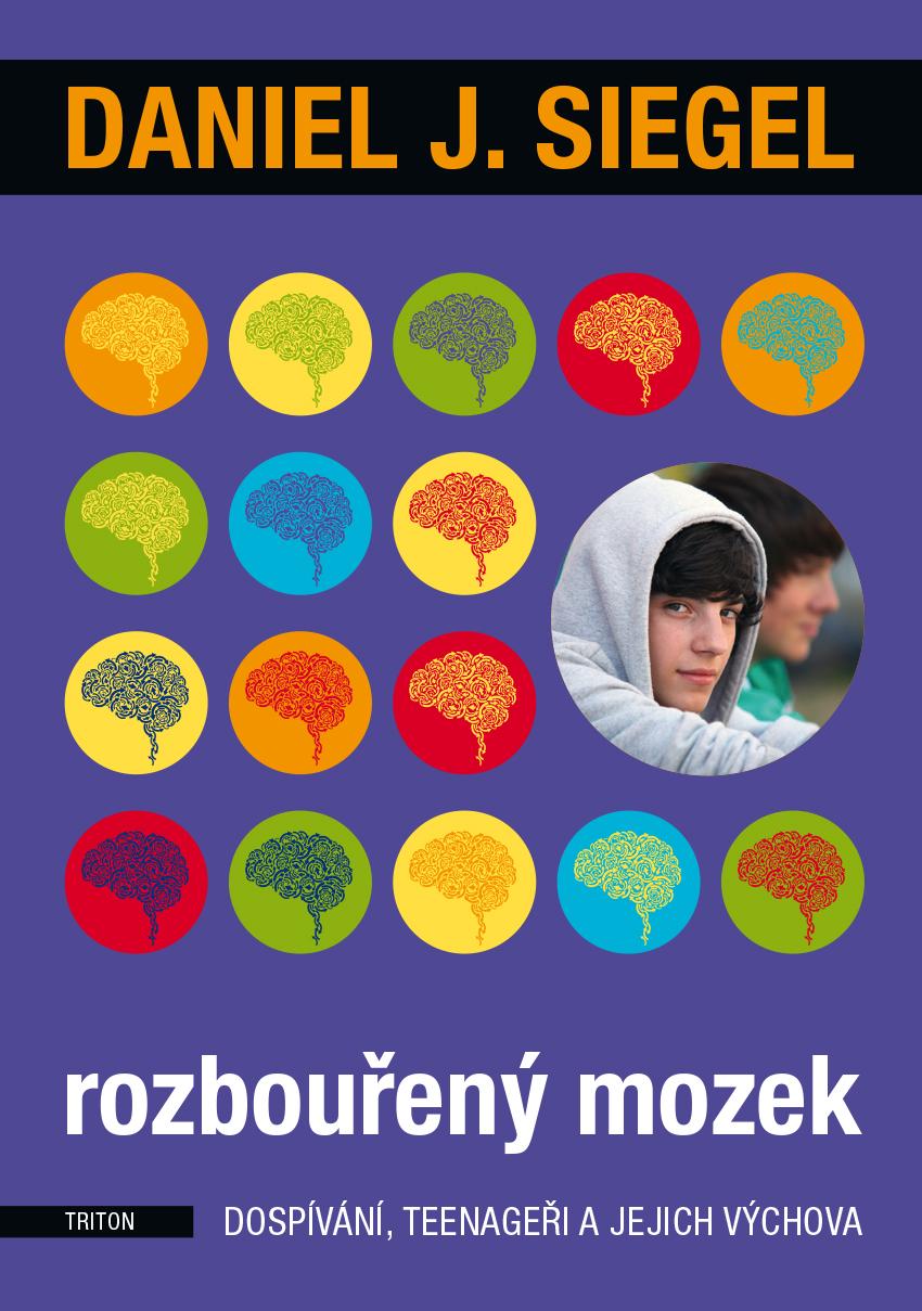 Rozbouřený mozek - Dospívání, teenageři a jejich výchova