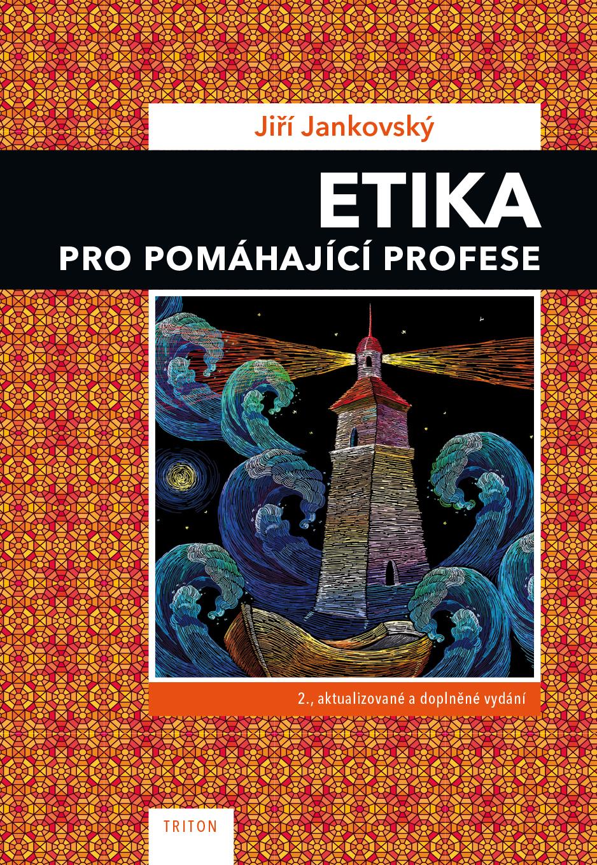 Etika pro pomáhající profese 2., aktualizované a doplněné vydání