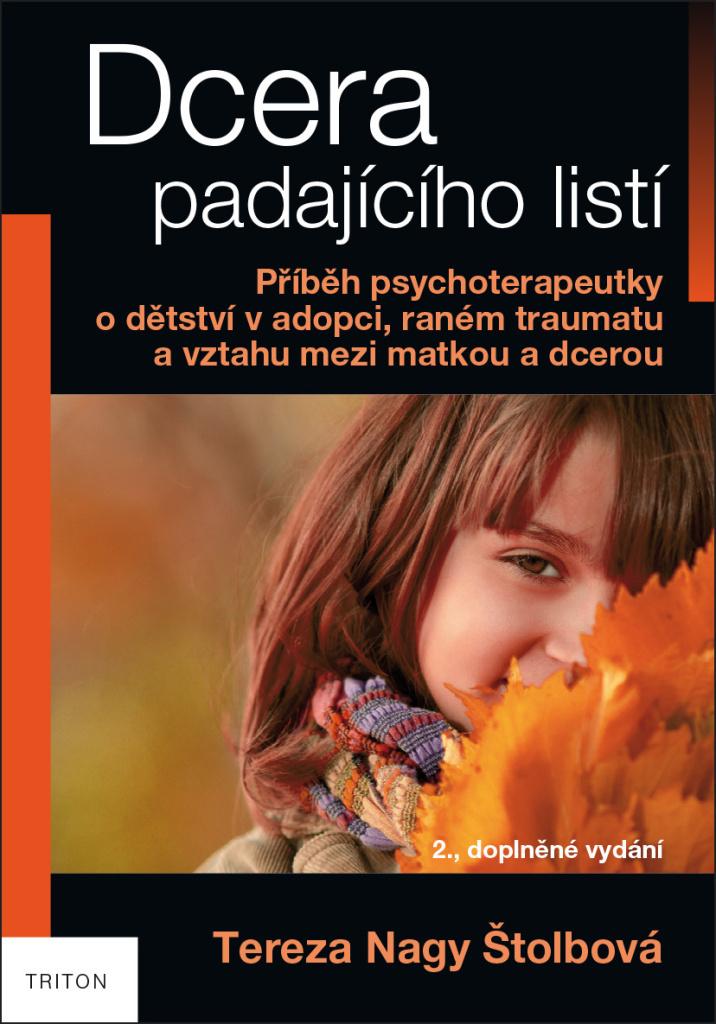 Dcera padajícího listí (2., doplněné vydání) - Příběh psychoterapeutky o dětství v adopci, raném traumatu a vztahu mezi matkou a dcerou