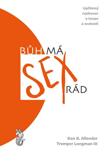 Bůh má sex rád - Upřímný rozhovor o touze a svatosti