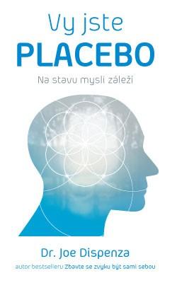 Vy jste placebo - Na stavu mysli záleží