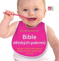 Bible dětských pokrmů - Recepty na jídla, která vašemu děťátku dají ten nejlepší start do života