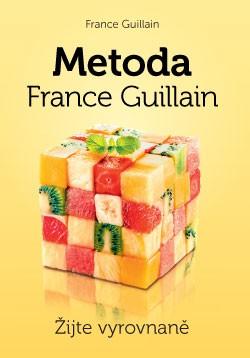 Metoda France Guillain - Žijte vyrovnaně!